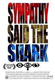 Sympathy, Said the Shark Poster