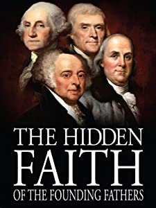 Watch new movie trailer The Hidden Faith of the Founding Fathers by [320x240]