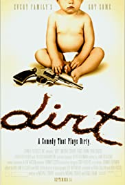 Dirt (2001) Poster - Movie Forum, Cast, Reviews