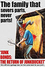 Junk Bonds: The Return of Junkbucket Poster