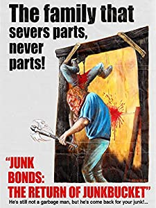 Up movie for free download Junk Bonds: The Return of Junkbucket [1080p]