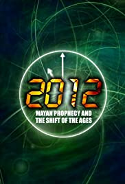 2012: Mayan Prophecy and the Shift of the Ages Poster