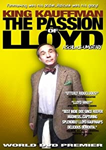 Top 10 most downloaded movies King Kaufman: The Passion of Lloyd [UltraHD]