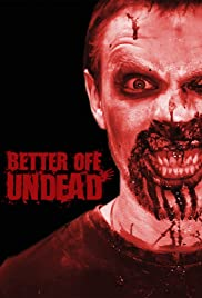 Better Off Undead Poster