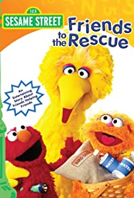Primary photo for Sesame Street: Friends to the Rescue