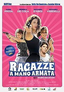 New movie full free download Ragazze a mano armata Italy [1280x768]