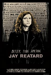 English movies watching online for free Better Than Something: Jay Reatard [2k]