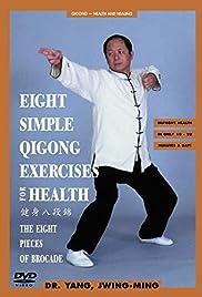 Eight Simple Qigong Exercises for Health (Video 2003) - IMDb