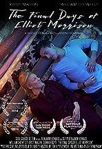 The Final Days of Elliot Morrison