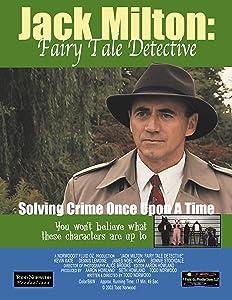 Watch my movie play Jack Milton: Fairy Tale Detective [4K