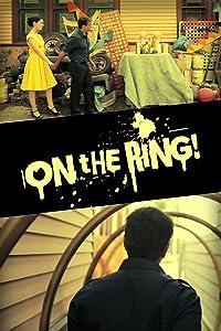 Muss neueste Comedy-Filme sehen On the Ring (2011) by Santiago Garza Ceja USA [hdrip] [DVDRip] [avi]