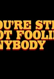You're Still Not Fooling Anybody Poster