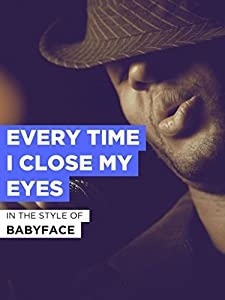 Movies 1080p bluray downloads Babyface: Every Time I Close My Eyes [1920x1280]