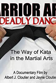 Warrior Arts Deadly Dance, the Way of Kata in Martial Arts Poster