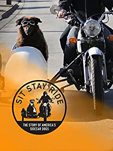 Movies full watch online Sit Stay Ride: The Story of America's Sidecar Dogs by [mkv]