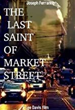 The Last Saint of Market Street