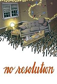 No Resolution (2017)