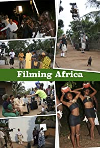 Primary photo for Filming Africa
