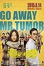 Go Away Mr Tumour (2015) Poster