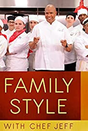 Family Style with Chef Jeff Poster
