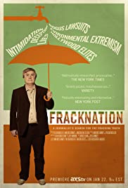 FrackNation (2013) Poster - Movie Forum, Cast, Reviews