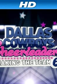 Primary photo for Dallas Cowboys Cheerleaders: Making the Team