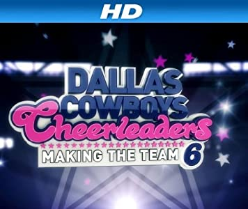 Mobile free movie downloads Dallas Cowboys Cheerleaders: Making the Team [iTunes]