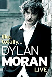 Dylan Moran: Like, Totally(2006) Poster - Movie Forum, Cast, Reviews