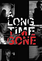 A Long Time Gone