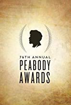 The 76th Annual Peabody Awards