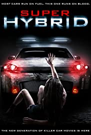 Super Hybrid (2010) Poster - Movie Forum, Cast, Reviews