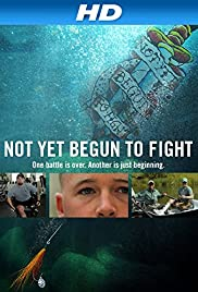 Not Yet Begun to Fight Poster