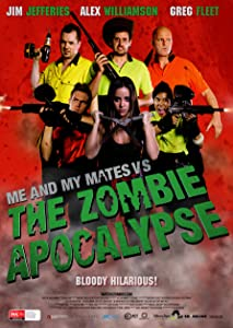 IMDB free movie downloads Me and My Mates vs. The Zombie Apocalypse [720x576]