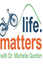 Life Matters with Dr. Michelle Gordon