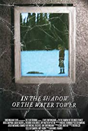 In the Shadow of the Water Tower Poster