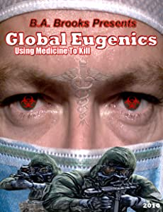 Watch new hollywood movies Global Eugenics: Using Medicine to Kill USA [720