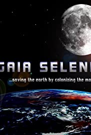Gaia Selene: Saving the Earth by Colonizing the Moon Poster