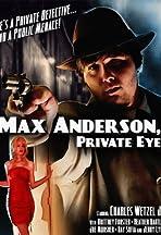 Max Anderson, Private Eye