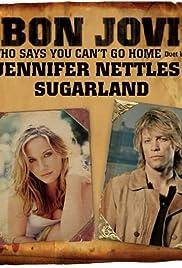 Bon Jovi Feat Jennifer Nettles Who Says You Cant Go Home Version