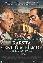 Orhan Pamuk'a söylemeyin Kars'ta çektigim filmde Kar romani da var Poster