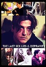 The Last Sex Lies & Depravity