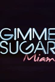 Gimme Sugar: Miami Poster