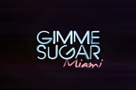 HD downloads movies Gimme Sugar: Miami by [mpeg]