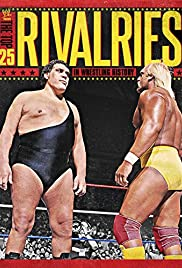 WWE: The Top 25 Rivalries in Wrestling History Poster
