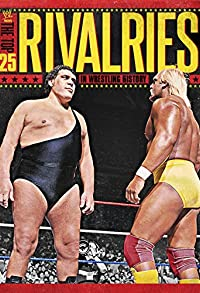 Primary photo for WWE: The Top 25 Rivalries in Wrestling History
