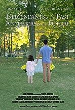 Descendants of the Past, Ancestors of the Future