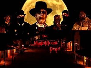 Where to stream The Magnificent Dead