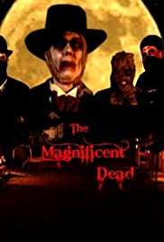 The Magnificent Dead Poster