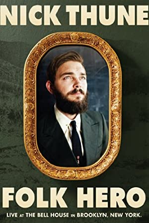 Nick Thune: Folk Hero (2014)