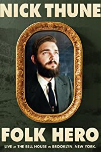 Nick Thune: Folk Hero by Kevin Flynn